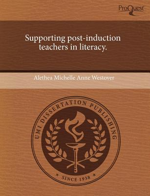 Proquest, Umi Dissertation Publishing Supporting Post-Induction Teachers in Literacy. by Westover, Alethea Michelle Anne [Paperback] at Sears.com